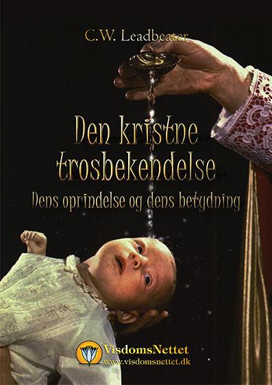 DEN KRISTNE TROSBEKENDELSE - Leadbeater