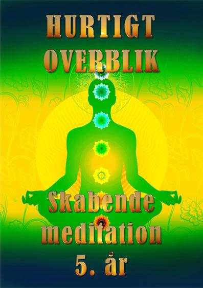 Hurtigt-overblik-femte-år-Skabende-meditation-og-instruktion